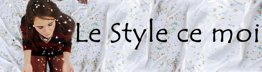 Le Style ce moi
