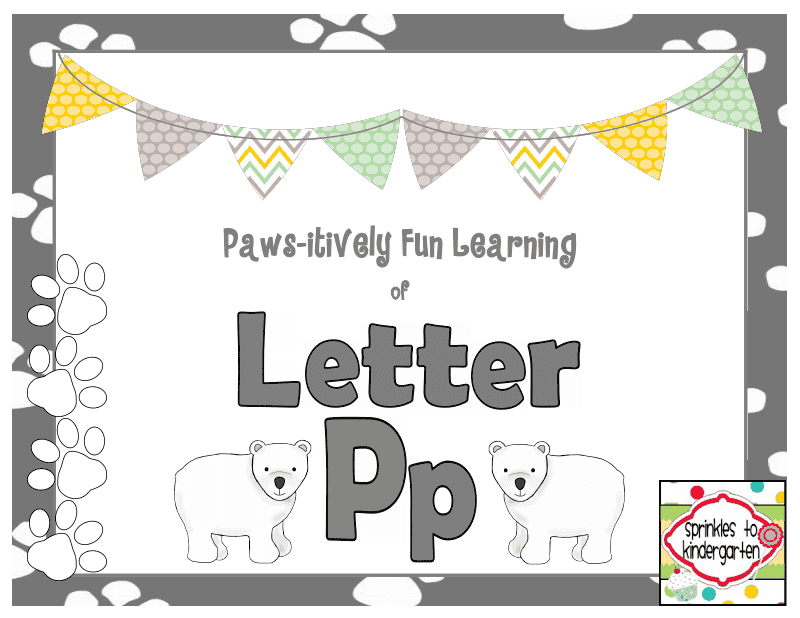 http://www.teacherspayteachers.com/Product/Paws-itively-Fun-Learning-of-Letter-Pp-Pp-Activities-1115022