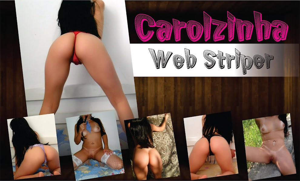Carolzinha Web Stripper