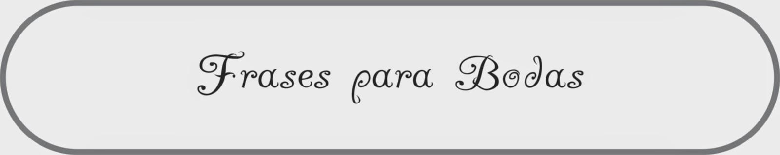 http://4unico.blogspot.com.ar/2009/04/frases-para-casamiento.html