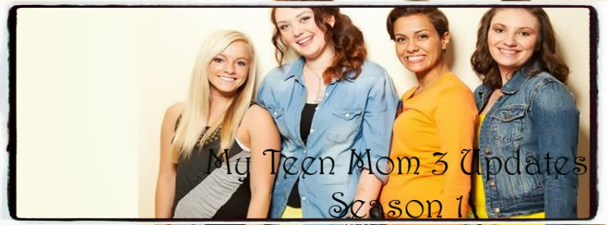 My Teen Mom 3 Updates