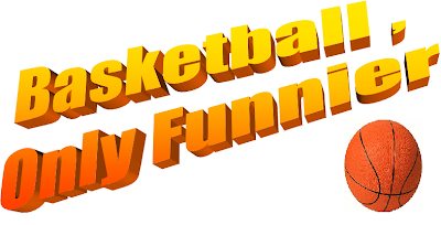 Basketball , Only Funnier