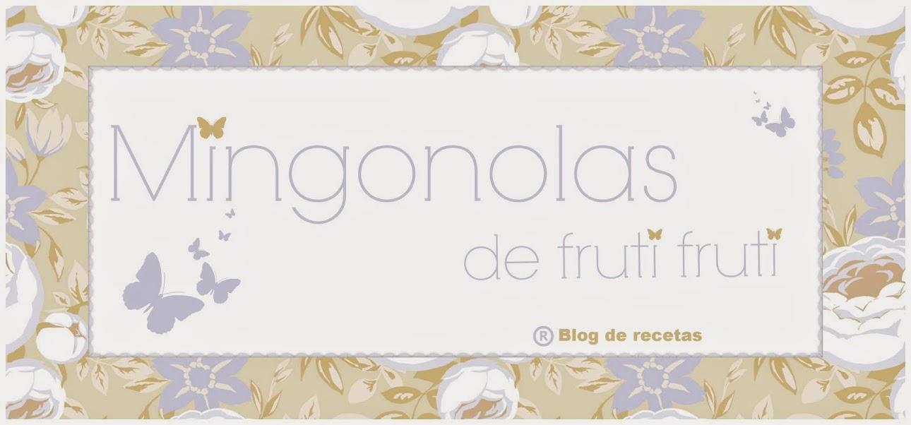 *** mingonolas de fruti fruti...