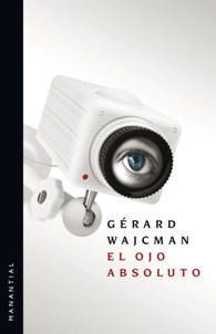 El Ojo Absoluto. Gerard Wacjman
