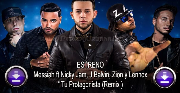 DESCARGAR - Tu Protagonista Remix | Messiah Ft Nicky Jam, J Balvin, Zion y Lennox