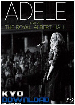 Baixar DVD Adele - Live At The Royal Albert Hall 720p Download