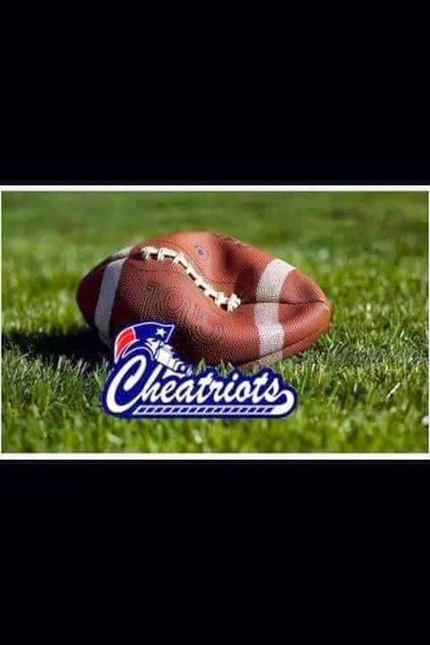 cheatriots, deflate footballs. - #cheatriots #deflatefootballs #Patriotshaters