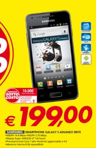 Ottimo sottocosto per lo smartphone android Galaxy S Adavance al miglior prezzo venduto nell'ultimo volantino Auchan