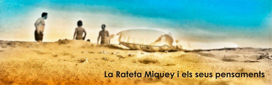 La RaTeta Miquey i els seus pensaments