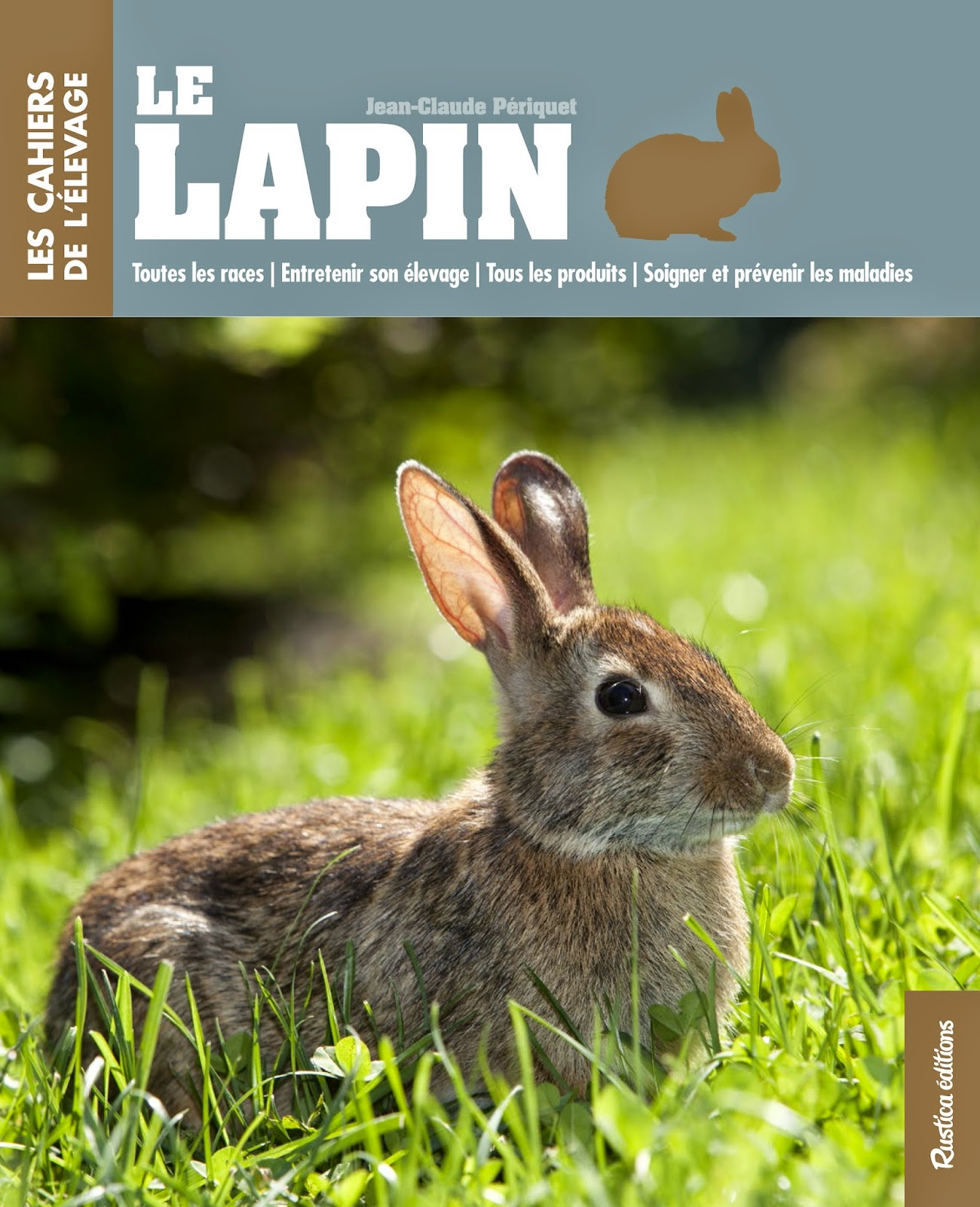 Le lapin - Les cahiers de l'élevage - survivalisme