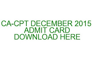 CA CPT ADMIT CARD DOWNLOAD HERE DECEMBER 2015