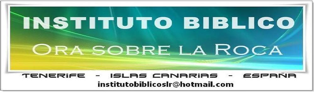 INSTITUTO BIBLICO ORA SOBRE LA ROCA