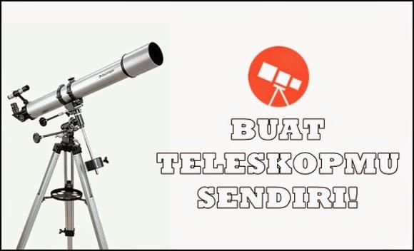Sekarang Semua Orang Bisa Memiliki Teleskop Sendiri!