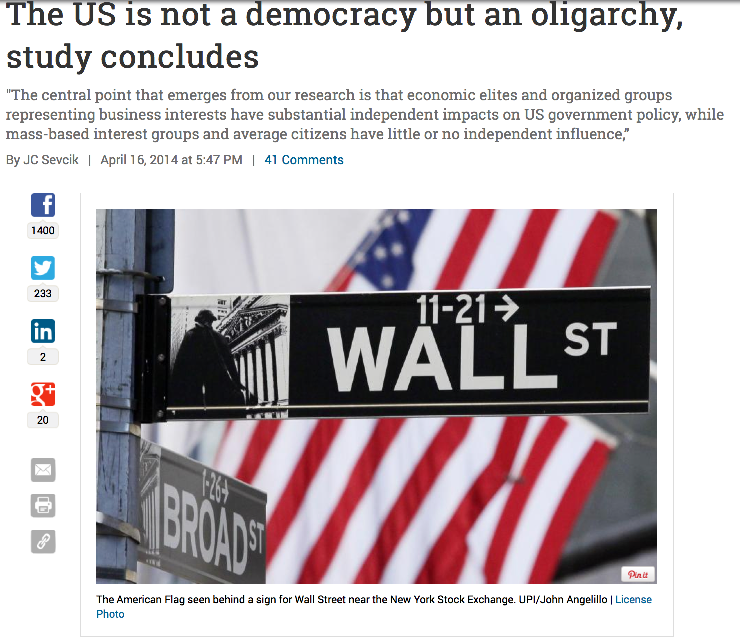 http://www.upi.com/Top_News/US/2014/04/16/The-US-is-not-a-democracy-but-an-oligarchy-study-concludes/2761397680051/