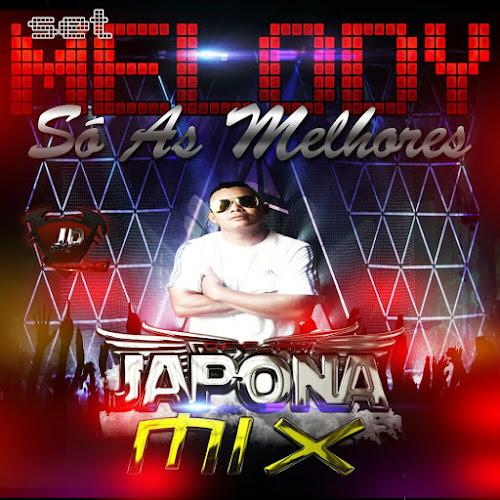 SET MELODY SO AS MELHORES DJ JAPONA MIX