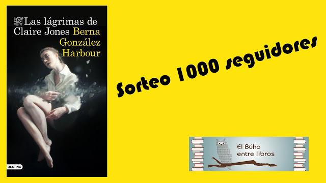 SORTEO DE LAS LÁGRIMAS DE CLAIRE JONES (BERNA GONZÁLEZ HARBOUR)