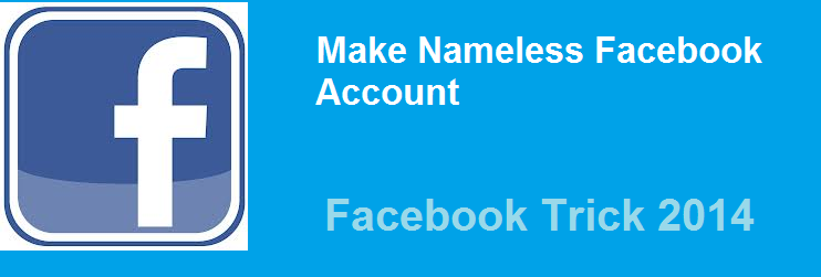 today i am share a trick to make a nameless facebook profile name here ...