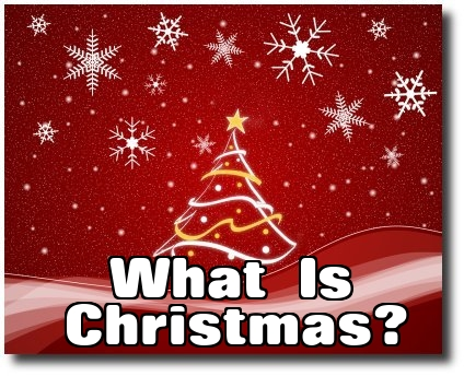 What is Christmas | Holy Christmas