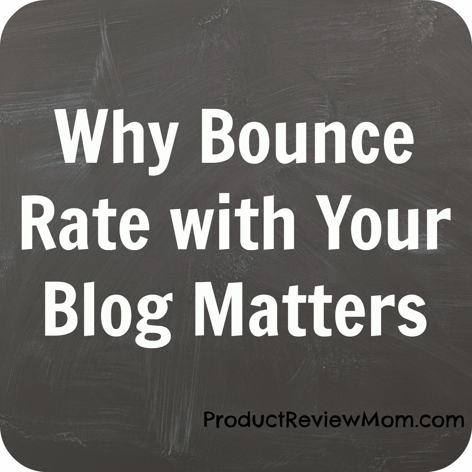 Why Bounce Rate with Your Blog Matters  via www.productreviewmom.com