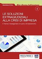 Le soluzioni extragiudiziali alla crisi d'impresa 2015: Il rilancio manageriale e il piano di risanamento