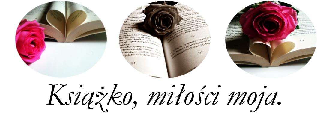 Książko, miłości moja.