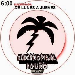 """PROGRAMA:""""ELECTROPICAL""""(DE LUNES A JUEVES)"""