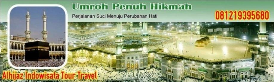 Travel Umroh Haji Alhijaz | Harga Biaya Paket Umroh Murah Promo 2016 2017 2018