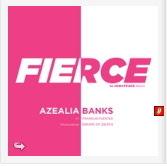 "AZEALIA BANKS ""FIERCE"""
