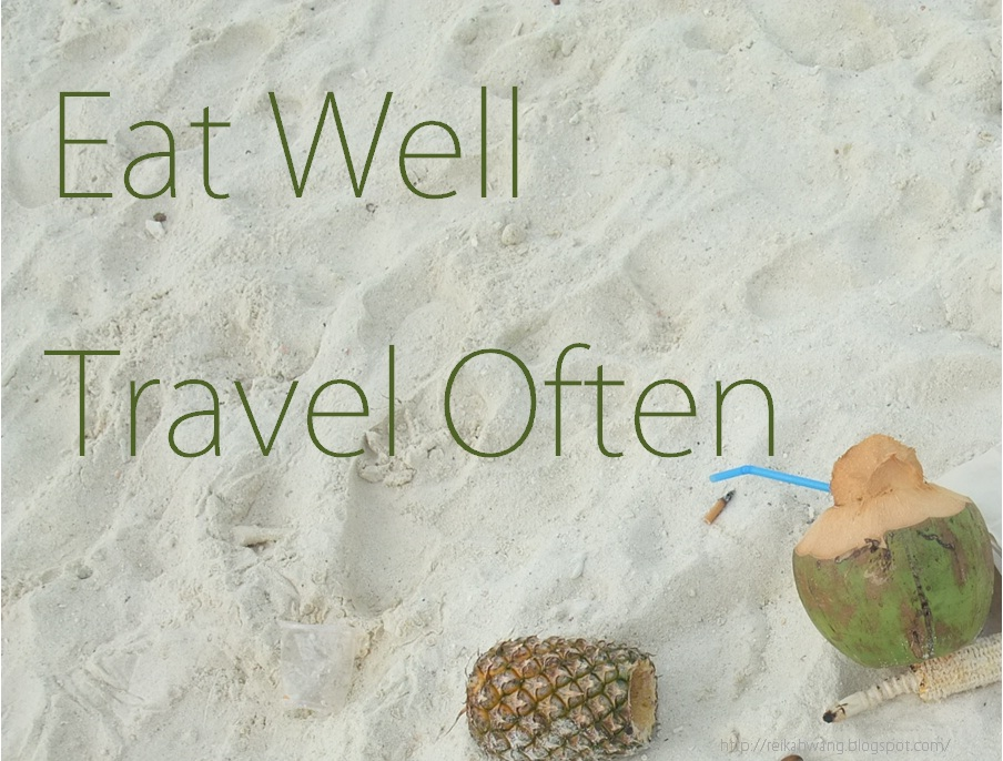 Eat Well, Travel Often!