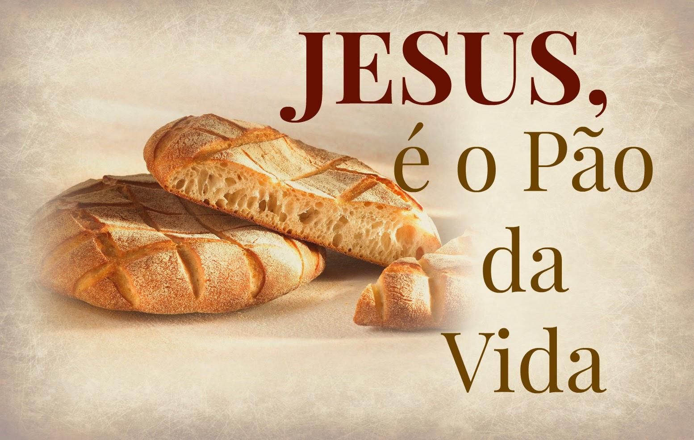 Jesus é o pão da vida