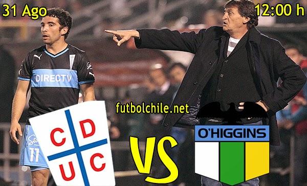 Universidad Católica vs O'Higgins - Campeonato Apertura - 12:00 h - 31/08/2014