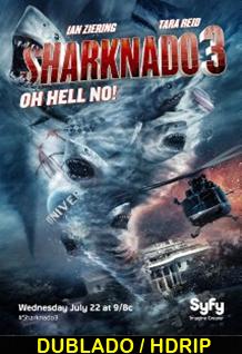Assistir Sharknado 3 Oh Não Dublado