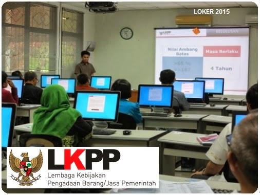 Loker CPNS 2015, Penerimaan CPNS LKPP, Pendaftaran CPNS LKPP 2015