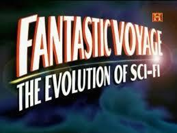Documental Viaje Fantástico: La Evolución de la Ciencia-Ficción (Canal Historia)