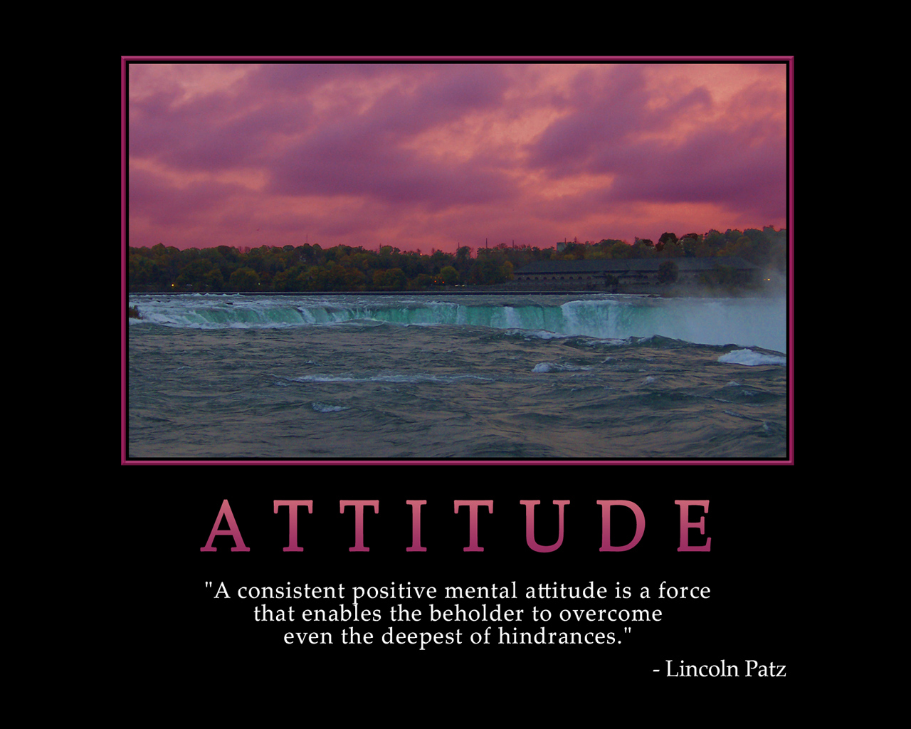 Consistent Positive Mental Attitude Force That Enables The