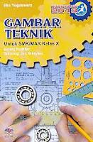AJIBAYUSTORE  Judul Buku : Gambar Teknik Untuk SMK/MAK Kelas X Bidang Keahlian Teknologi dan Rekayasa – Kurikulum 2013 Pengarang : Eka Yogaswara Penerbit : ARMICO