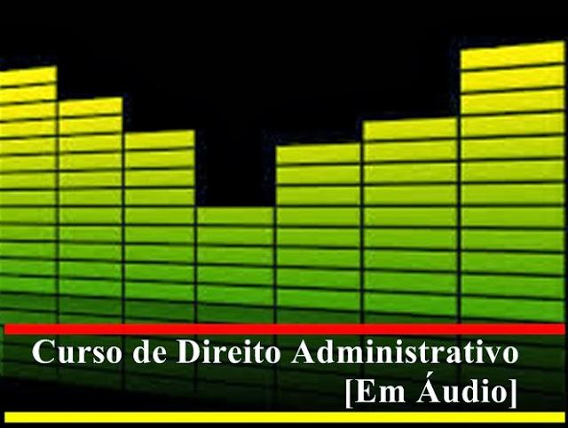 audio curso direito administrativo mp3 download grátis