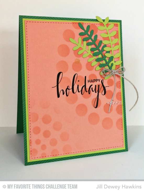 Citrus Happy Holidays Card by Jill Dewey Hawkins featuring the Hand Lettered Holiday stamp set, Leafy Greenery Die-namics, and Circle Burst stencil #mftstamps