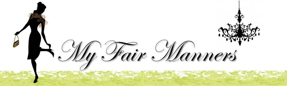 My Fair Manners