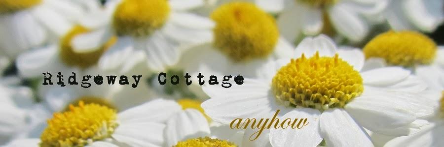 Ridgeway Cottage anyhow