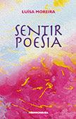 """""""Sentir Poesia"""" de Luísa Moreira"""