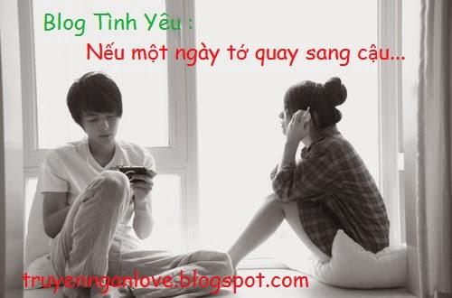 Blog Tình Yêu : Nếu một ngày tớ quay sang cậu...