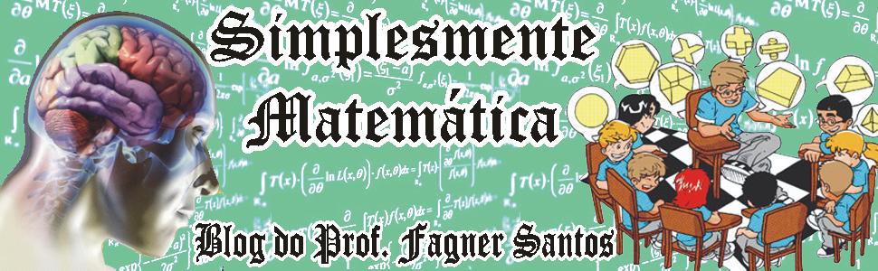 Simplesmente Matemática - Blog do Prof. Fagner