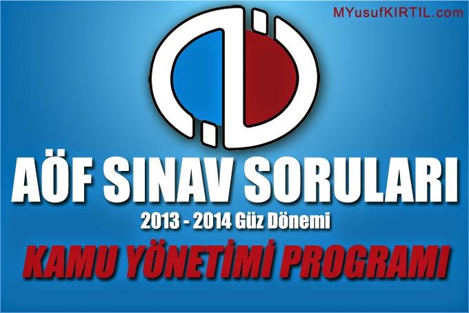 Açıköğretim Fakültesi ( AÖF ) Kamu Yönetimi Bölümü 2013 - 2014 Güz Dönemi Ara Sınav ( Vize ) Soruları İndir