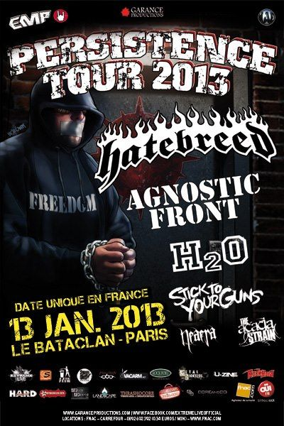 Persistence Tour 2013 : Hatebreed / Agnostic Front / H2O / Stick To Your Guns / Neaera / The Acacia Strain @ Bataclan, Paris 13/01/2013