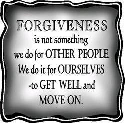 Forgiveness is not something we do for other people. We do it for ourselves - to get well and move on.