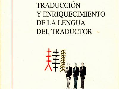 Traducción y Enriquecimiento de la Lengua del Traductor