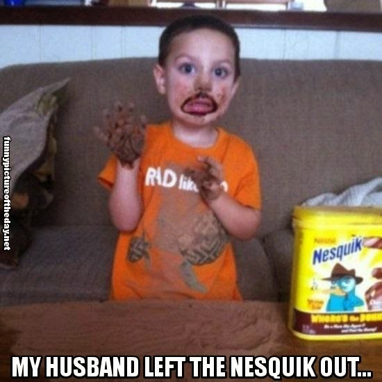 My Husband Left The Nesquik Out Funny Kid Making A Mess Parenting Humor