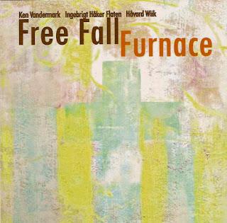 Ken Vandermark, Free Fall, Furnace