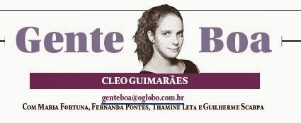 "Na cooluna ""Gente Boa"", de Cleo Guimarães, no Globo"